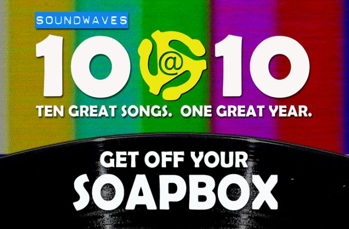 Soundwaves 10@10 #247: Get Off Your Soapbox!