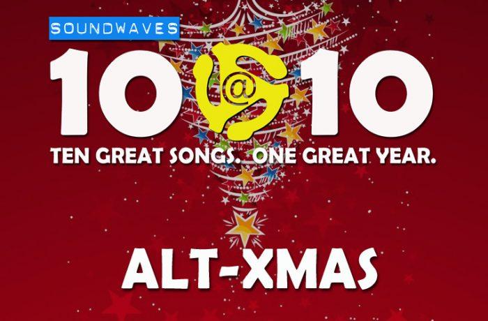 Soundwaves 10@10: #277 – Alt-Xmas