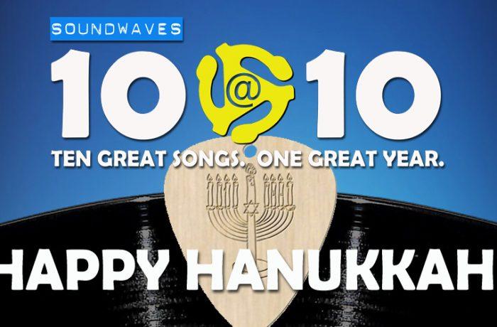 Soundwaves 10@10: #273 – Happy Hanukkah!