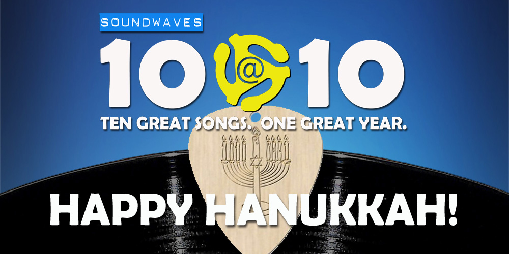Soundwaves 10@10: #273 – Happy Hanukkah!