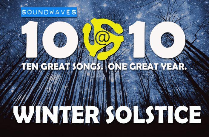 Soundwaves 10@10: #276 – Winter Solstice