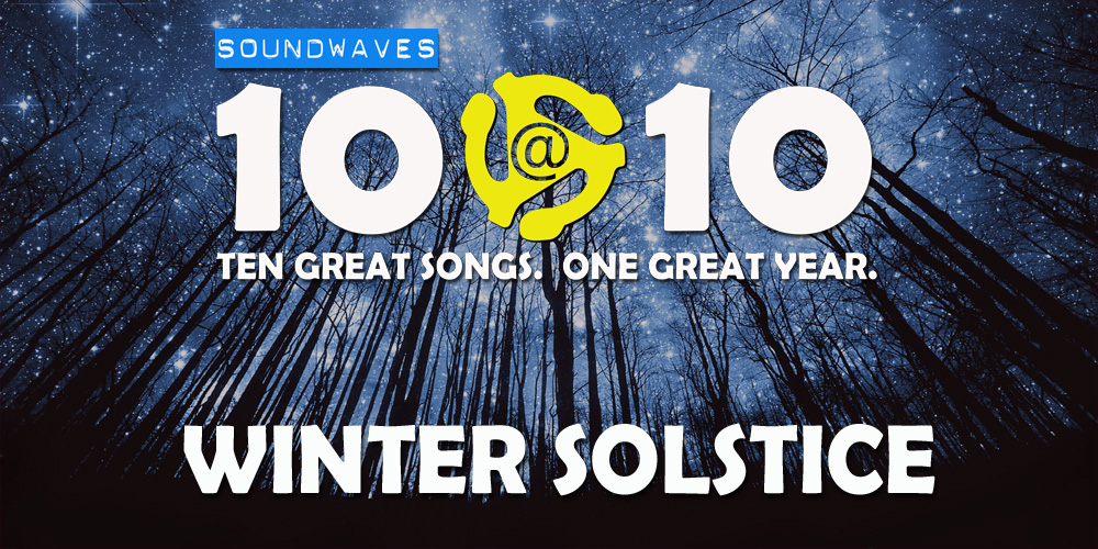 Soundwaves 10@10: #276 – Winter Solstice
