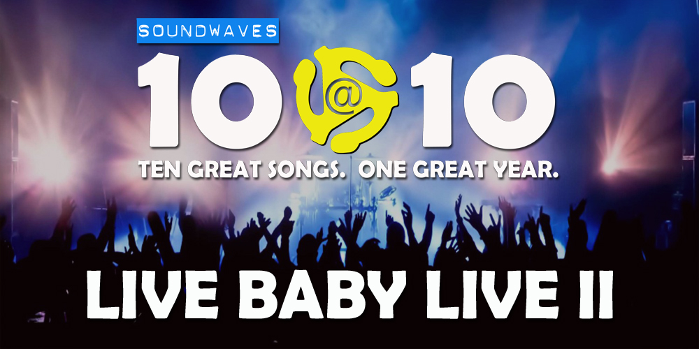 Soundwaves 10@10 #302 – Live Baby Live II