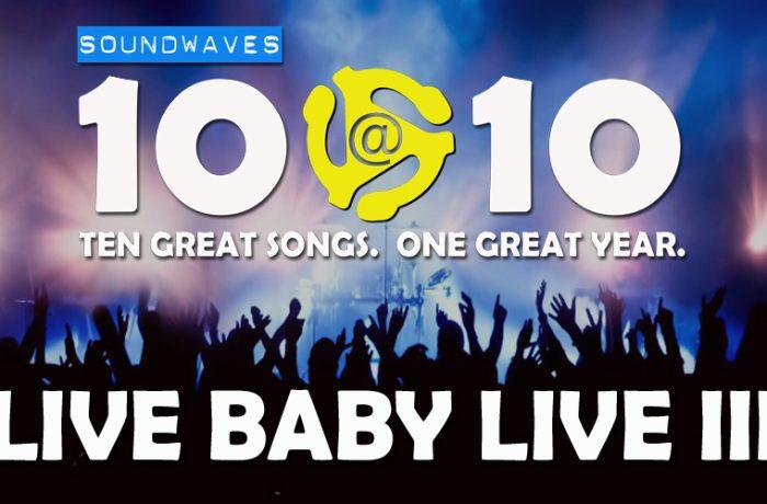 Soundwaves 10@10 #319 – Live Baby Live III