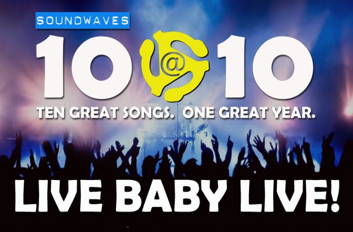 Soundwaves 10@10: #289 – Live Baby Live!