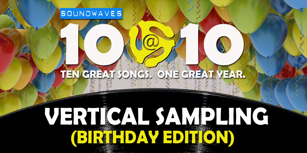 Soundwaves 10@10: #284 – Vertical Sampling (Birthday Edition)