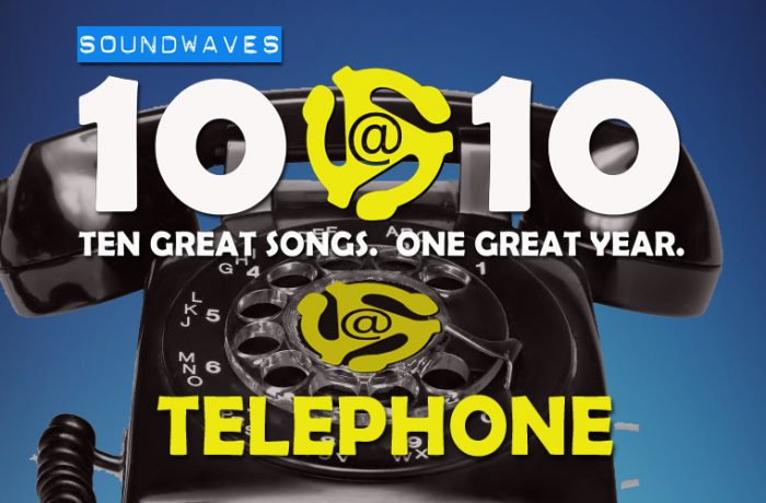 Soundwaves 10@10 #307 – Telephone