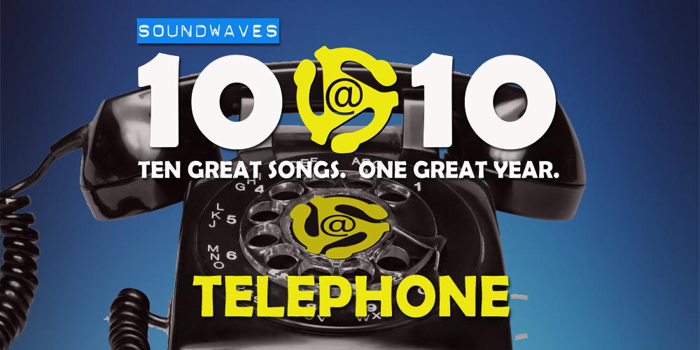 Soundwaves 10@10 #307 – Telephone