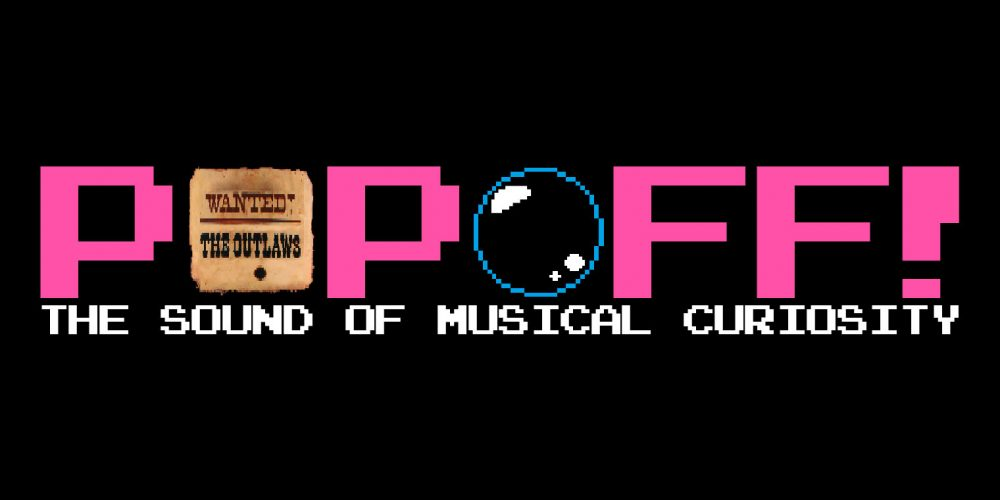 PopOff #12 – The Sound Of Outlaws And Upstarts