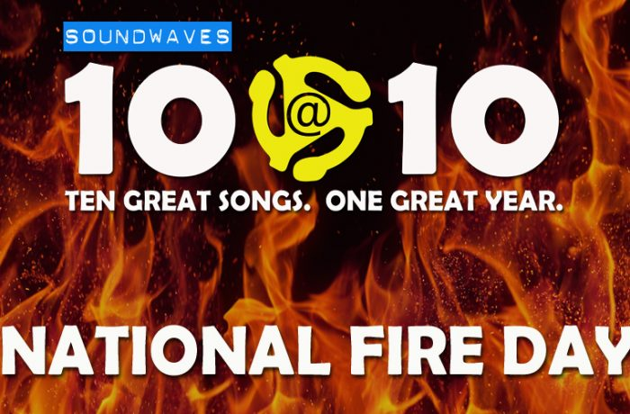 Soundwaves 10@10 #330 – National Fire Day