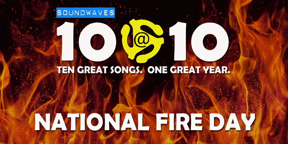 Soundwaves 10@10 #330 – National Fire Day