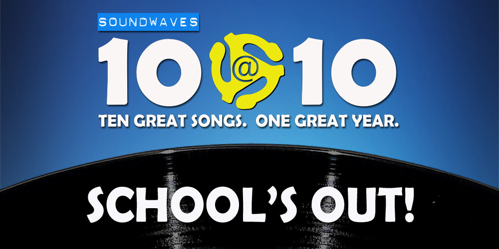 Soundwaves 10@10 #337 – School's Out!