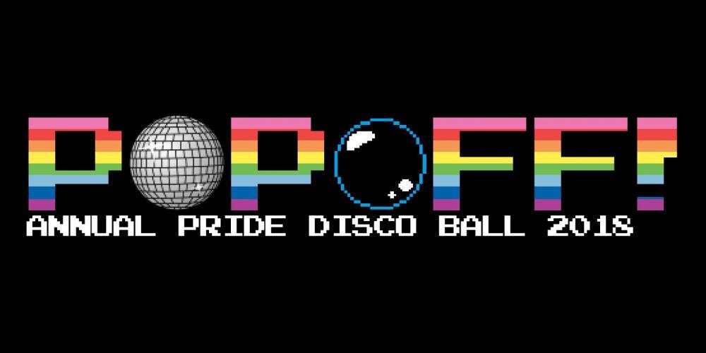 PopOff #18 – Annual Pride Disco Ball: 1998