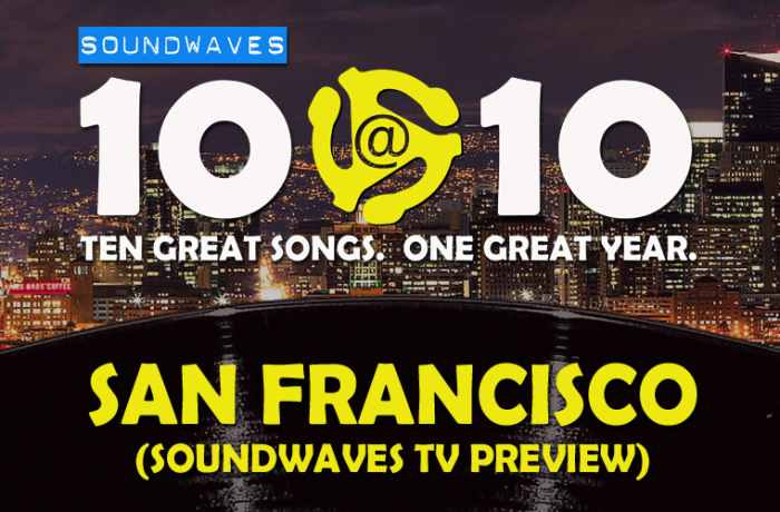 Soundwaves 10@10 #355 – San Francisco (Soundwaves TV Preview)