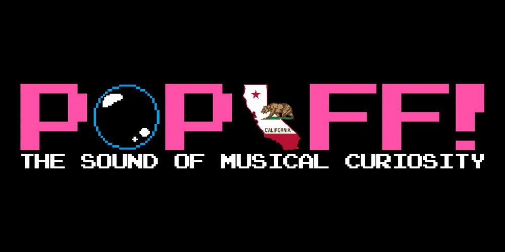 PopOff #19: The Sound Of California