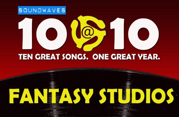 Soundwaves 10@10 #379 – Fantasy Studios