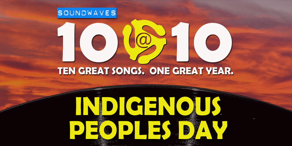 Soundwaves 10@10 #386 – Indigenous Peoples Day