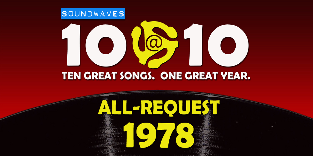 Soundwaves 10@10 #388 – All-Request 1978