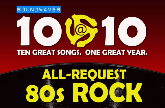 Soundwaves 10@10 #389 – All-Request 80s Rock
