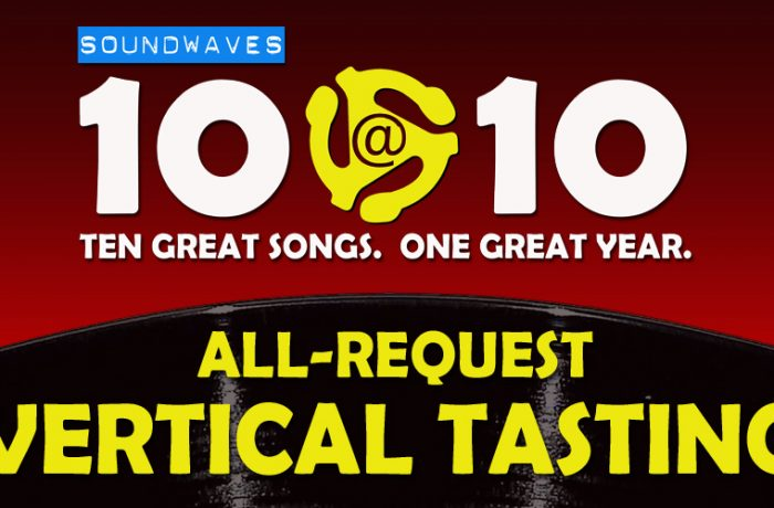 Soundwaves 10@10 #391 – All-Request Vertical Tasting