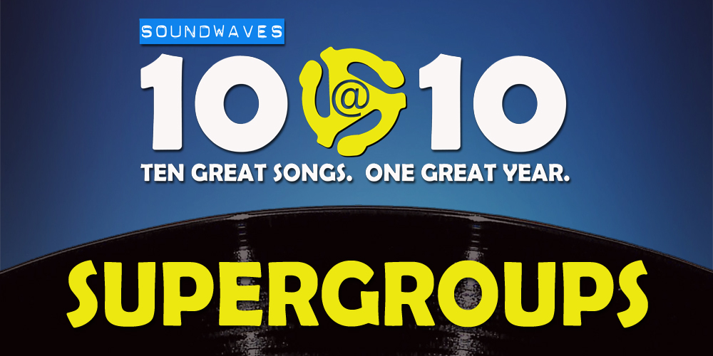 Soundwaves 10@10 #392 – Supergroups