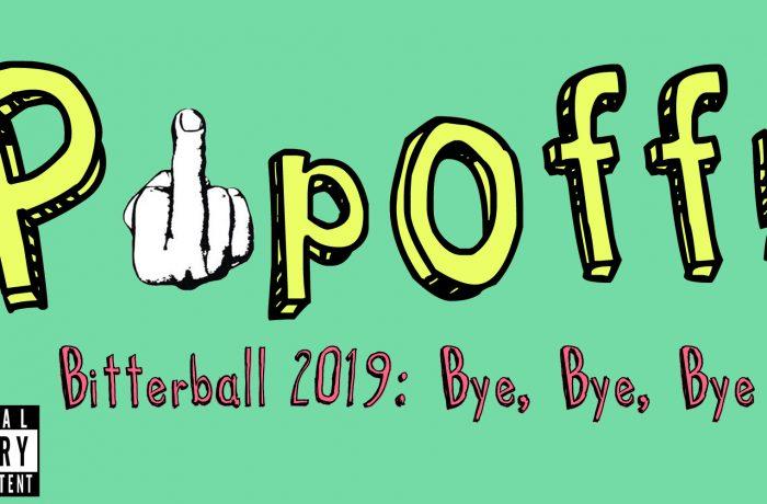 PopOff! #34: Bitterball 2019 – Bye, Bye, Bye