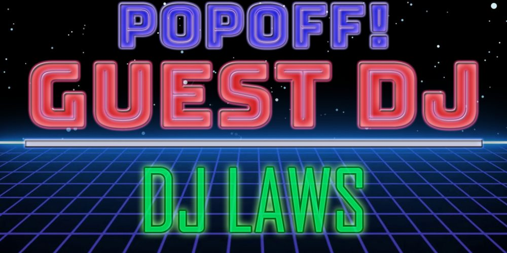 PopOff! Bonus Beat Guest DJ Laws: Power Pop Vol. 2
