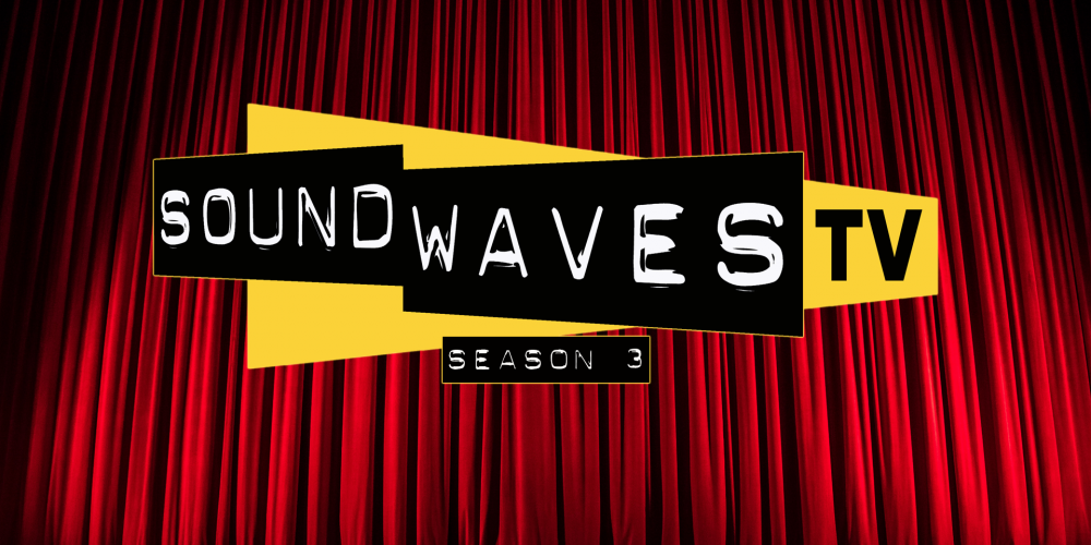 Soundwaves TV #48 – Three's a Crowd