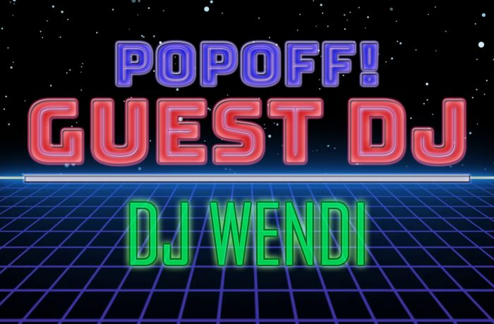PopOff Bonus Beats: DJ Wendi Returns!