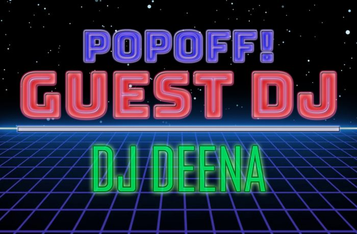 PopOff Bonus Beats: DJ Deena Returns
