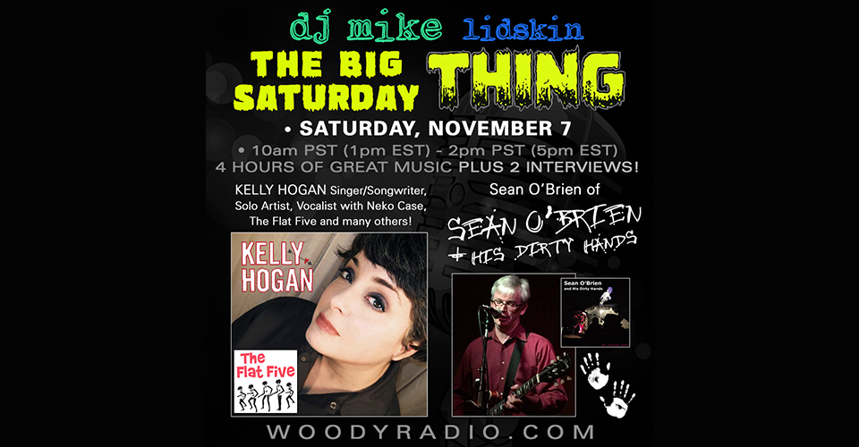 DJ Mike Show #162 – 11/7/2020: Interviews with Kelly Hogan and Sean O'Brien!