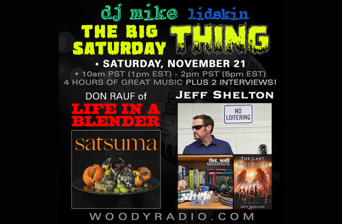 DJ Mike Show #166 – 11/21/2020: Interviews with Don Rauf of Life in a Blender, and Jeff Shelton of The Well Wishers!