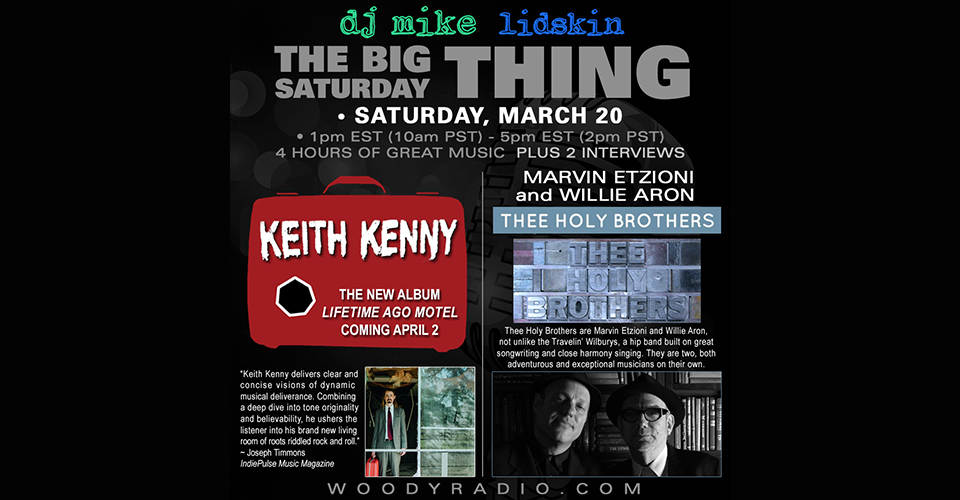 DJ Mike Show #200 – 3/20/2021: Interviews with Keith Kenny, and Marvin Etzioni and Willie Aron of Thee Holy Brothers!