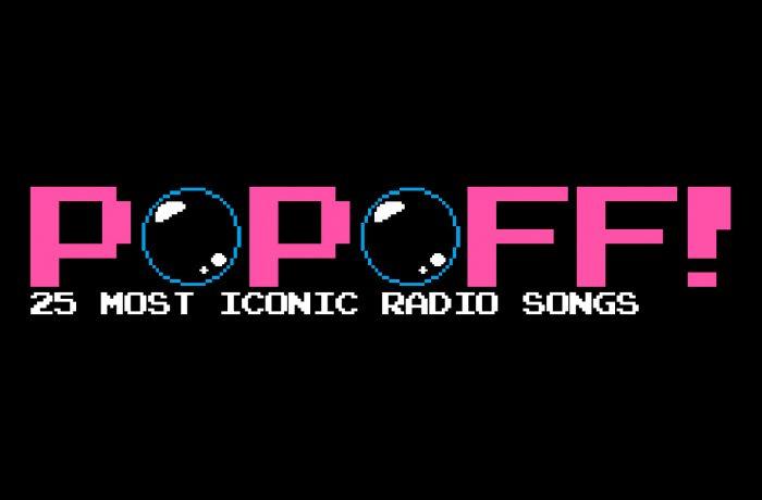 PopOff! #85: 25 Most Iconic Radio Songs