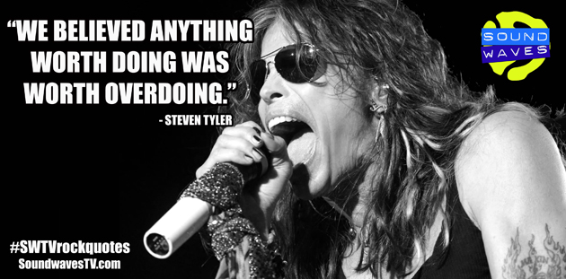 Rock Quotes: Steven Tyler