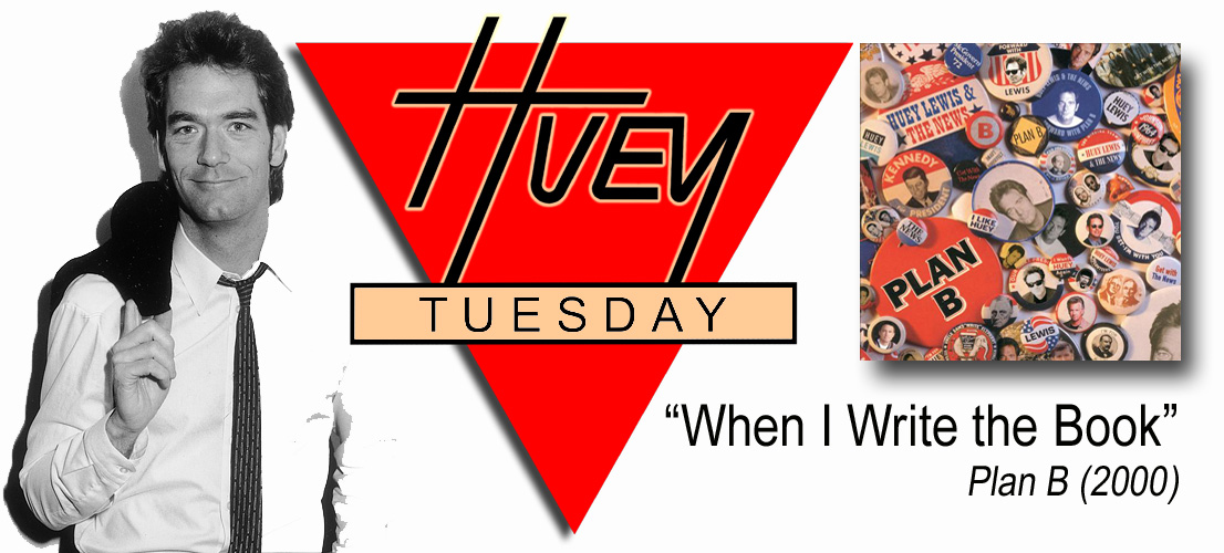 "Huey Tuesday: ""When I Write the Book"""