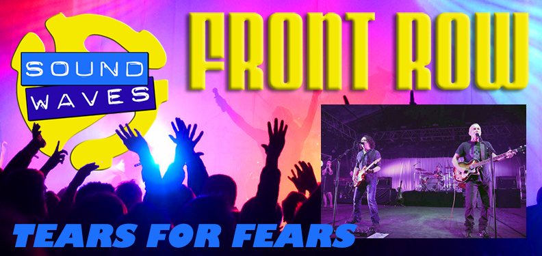 Front Row – Tears For Fears