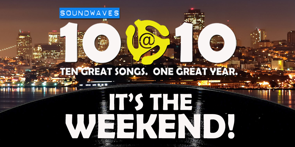 Soundwaves 10@10 #62: It's the Weekend!