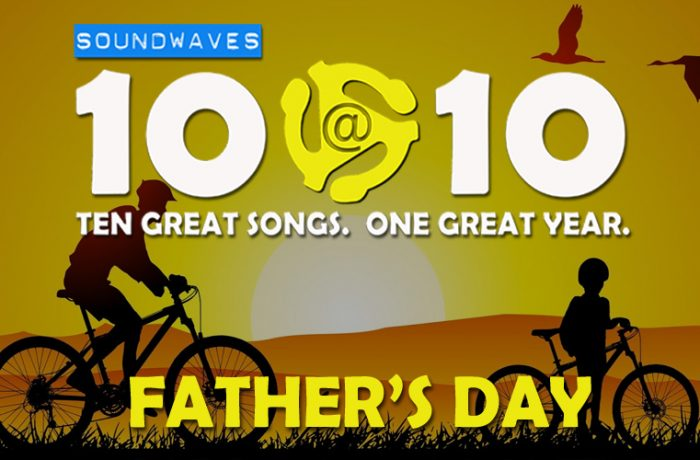 Soundwaves 10@10 #172: Father's Day
