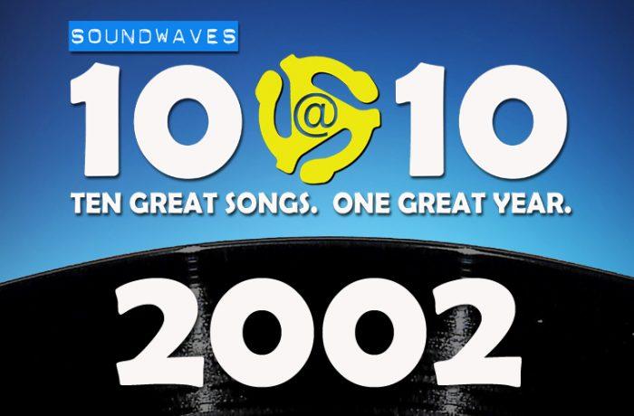 Soundwaves 10@10 #249: 2002