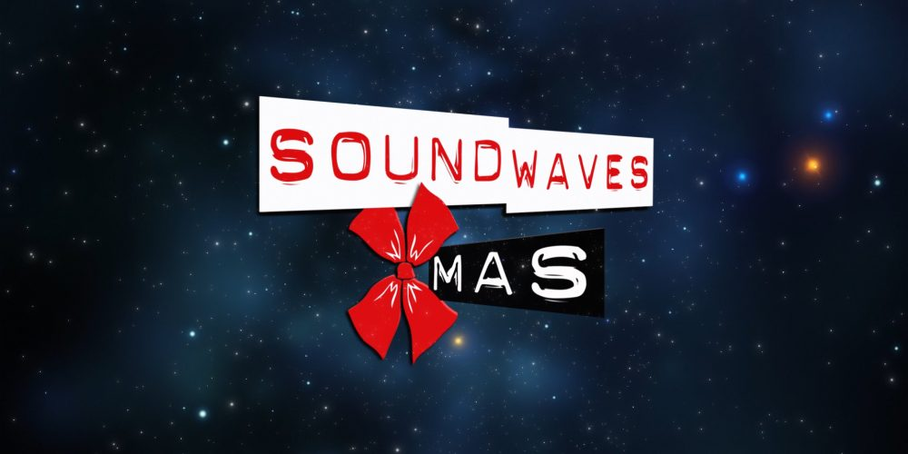 ANNOUNCING: Soundwaves Xmas 2018 and Premiere Party