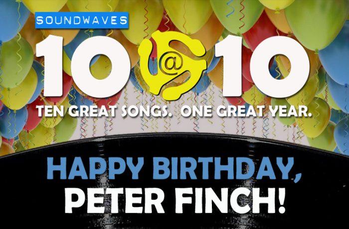 Soundwaves 10@10 #308 – Happy Birthday, Peter Finch!