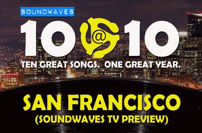 Soundwaves 10@10 #355 – San Francisco (Soundwaves TV Preview)