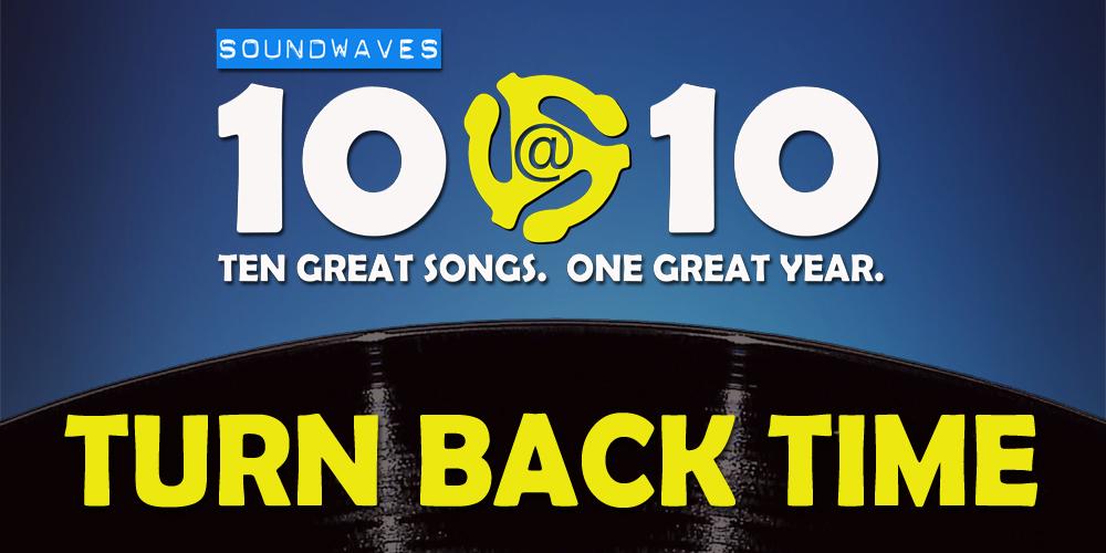 Soundwaves 10@10 #395 – Turn Back Time