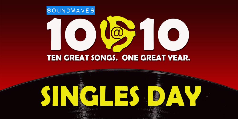 Soundwaves 10@10 #396 – Singles Day