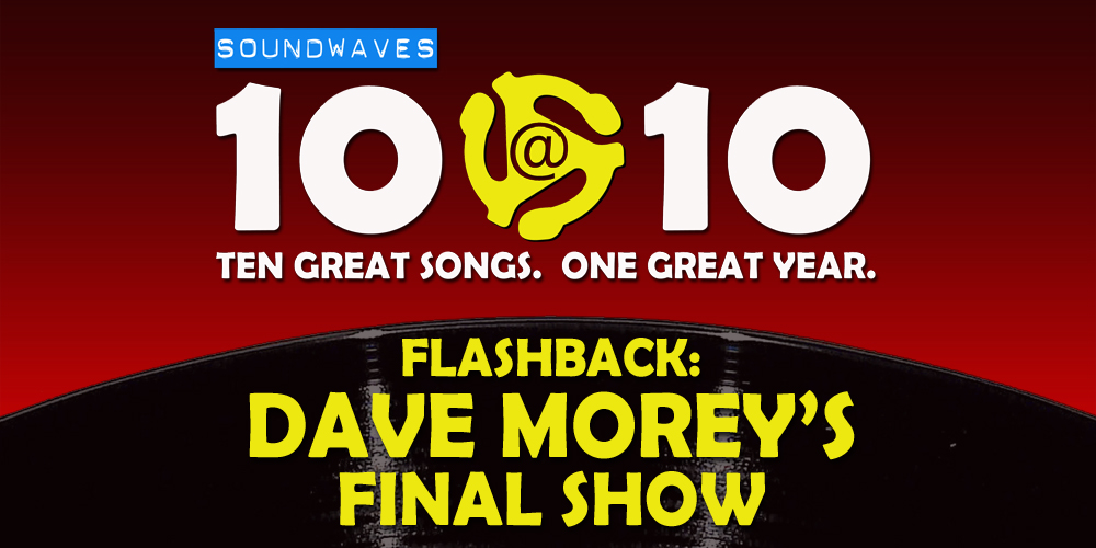 Soundwaves 10@10 – Dave Morey's Final Show – 12/19/08