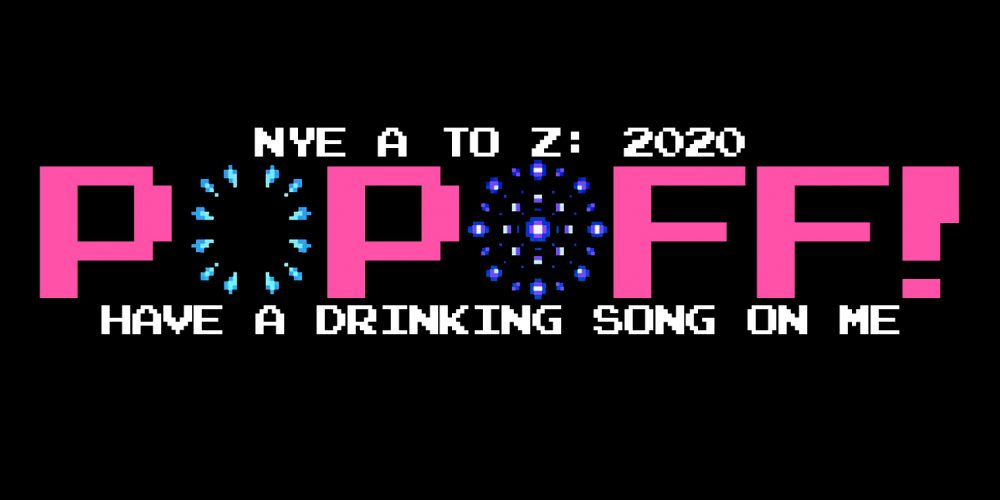 PopOff! #72: NYE A to Z 2021 Party Mix – Have A Drinking Song On Me